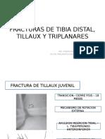 Fracturas de Tibia Distal, Tillaux y Triplanares