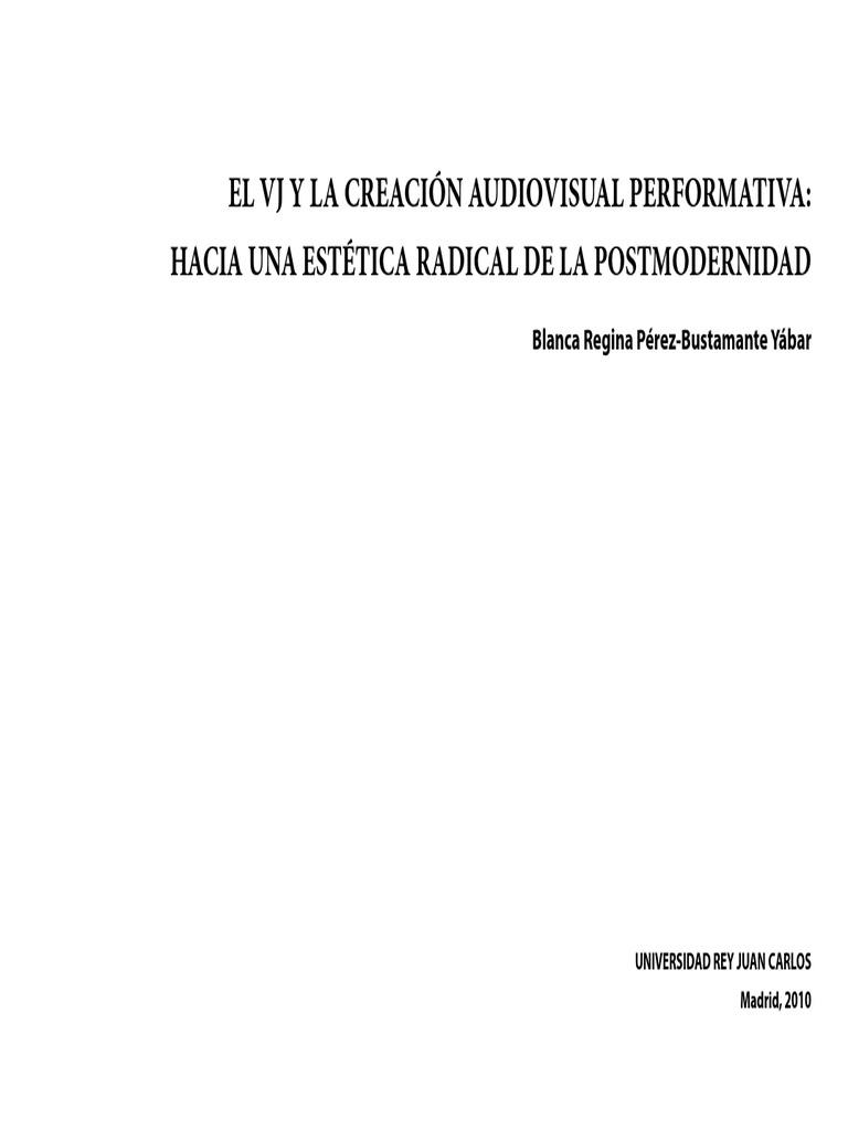 0e087b35d13 EL-VJ-Y-LA-CREACIÓN-AUDIOVISUAL-PERFORMATIVA-HACIA-UNA-ESTÉTICA-RADICAL-DE-LA-POSTMODERNIDAD.pdf