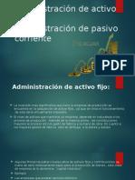 Administración de Activo Fijo y administracion de pasivo corriente
