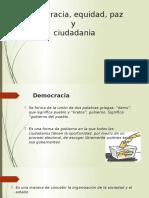 3.7-Democracia, Equidad, Paz, Ciudadania