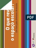 O Que Revela o Espaço Escolar - Um Livro Para Diretores de Escola