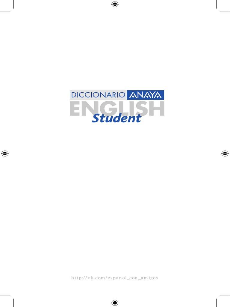 Diccionario Anaya English Student English-Spanish Espa 241 Ol-Ingl 233 s