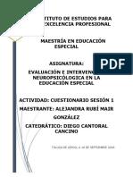 Iexpro-Maestría-EE-EVALUACIÓN E INTERVENCIÓN NEUROPSICÓLOGICA EN LA EDUCACIÓN ESPECIAL- Cuestionario sesión 1– .pdf