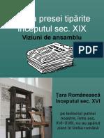 Istoria presei tipărite Înc. Sec. XIX Viziuni de Ansamblu