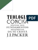 J. I. Packer - Teologia Concisa - Síntese Dos Fundamentos Históricos Da Fé Cristã Anotada