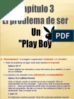 Capítulo 3-El Problema de Ser Un Playboy