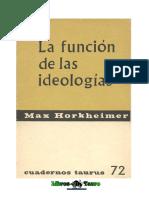 Horkheimer, Max - La Funcion De Las Ideologias.pdf