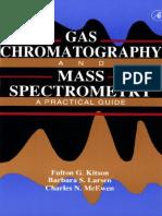 Gas Chromatography and Mass Spectrometry - A Practical Guide - F. Kitson, et al., (AP, 1996) WW.pdf