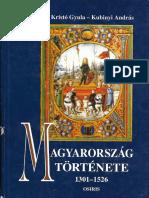 Engel Pál - Kristó Gyula - Kubinyi András Magyarország Története 1301-1526