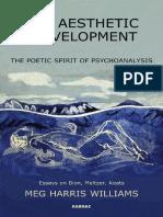 Bion, Wilfred R._ Bion, Wilfred R._ Keats, John_ Williams, Meg Harris_ Meltzer, Donald_ Keats, John_ Bion, Wilfred R.-the Aesthetic Development _ the Poetic Spirit of Psychoanalysis _ Essays on Bion,