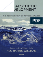 Bion, Wilfred R._ Bion, Wilfred R._ Keats, John_ Williams, Meg Harris_ Meltzer, Donald_ Keats, John_ Bion, Wilfred R.-the Aesthetic Development _ the Poetic Spirit of Psychoanalysis _ Essays on Bion,