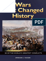 Wars That Changed History 50 of the World's Greatest Conflicts by Spencer Tucker