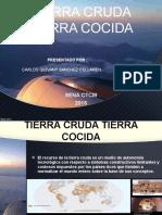 Tierra Cocida ,Tierra Cruda