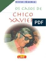 Lindos Casos de Chico Xavier - Ramiro Gama