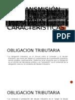 La Transmisión de La Obligación Tributaria Características