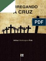 Carregando a Cruz - A. W. Pink.pdf