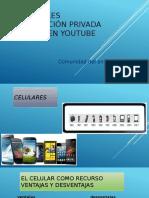 Celulares, Naveg Privada y Videos Youtube