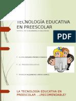 TECNOLOGÍAS EN LA EDUCACIÓN PREESCOLAR