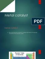 Metal Catalyst