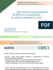 Prodotti standard commerciali personalizzati all'interno di strumentazione per analisi di laboratorio in vitro