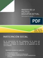 Rasgos de La Política Educativa Actual (1)