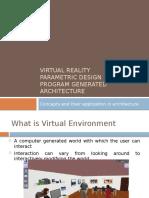Virtual Reality Parametric Design Program generated Architecture