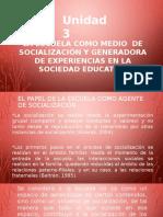La Escuela Como Medio de Socialización y Generadora de Experiencia