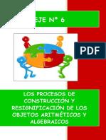 10_eje Nº 6_los Procesos de Construcción y Resignificación de Los Objetos Aritméticos y Algebraicos