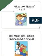 """""""Com Amor, Com Fervor"""" (MC p.11)"""