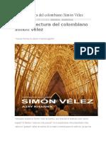 La Arquitectura Del Colombiano Simón Vélez