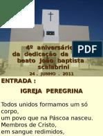4º Aniversário Da Dedicação Da Igreja - 24 . Junho . 2011
