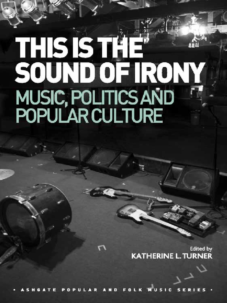 This Is The Sound Of Irony_ Music, Politics And Popular Cultureashgate Pub  Co (2015)  Irony  Musicology