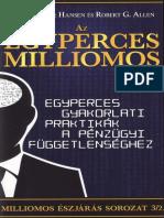 Mark Victor Hansen _s Robert G. Allen - Az egyperces milliomos - Egyperces gyakorlati praktik_k a p_nz_gyi f_ggetlens_ghez.pdf