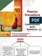 Poesia Trovadoresca - Contextualização Histórico-literária