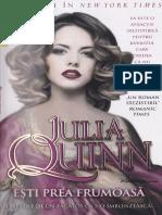 Julia Quinn - Esti Prea Frumoasa