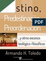 Destino, Predestinación, Preordenación (…y otros excesos teológico-filosóficos) _Armando H. Toledo, L.Psic