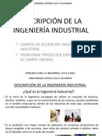 6. Descripción de La Ingeniería Industrial, Campos de Acción Del Ingeniero Industrial, Problemas Típicos Que Enfrenta en El Campo Laboral (1)