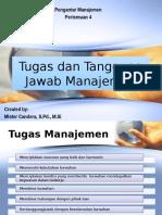 MATERI TUGAS DAN TANGGUNG JAWAB MANAJEMEN (PENGANTAR MANAJEMEN PERTEMUAN 4)