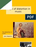 Origin of Distortion in the Music