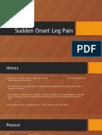 Sudden Onset Leg Pain