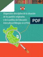 Diagnóstico descriptivo de la situación de los pueblos originarios y de la política de Educación Intercultural Bilingüe en el Perú