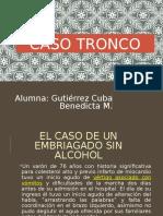 CASO Tronco