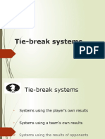 Tie-break Systems
