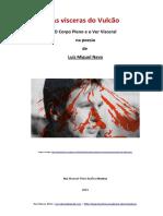 As vísceras do Vulcão_O Corpo Pleno na Poesia de Luís Miguel Nava _ Rui Matoso 2001.pdf