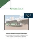 Diagnostico y Mejoramiento Del Programa de Mantenimiento Preventivo Aplicado en El Departamento de Mantenimiento de La Empresa de Servicio de Transporte Público Metrocar s.a.