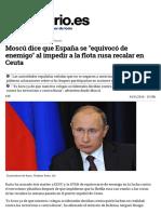 Moscú Dice Que España Se _equivocó de Enemigo_ Al Impedir a La Flota Rusa Recalar en Ceuta
