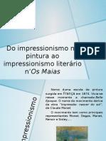 Do impressionismo na pintura ao impressionismo literário n'Os Maias - Cópia