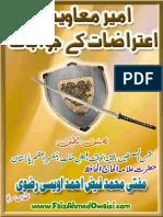 Ameer e Muawiya pai Aitrazat k jawabaat by Mufti Muhammad Faiz Ahmad Owaisi
