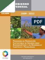 SAGARPA Programa de producción sustentable de insumos para bioenergéticos y de desarrollo científico y tecnológico 2009-2012.pdf