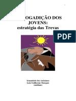 A Drogadicao dos Jovens - Estrategia das Trevas (psicografia Luiz Guilherme Marques - espiritos diversos).pdf
